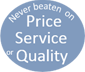 Never beaten on Price, Service or Quality